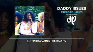 Trinidad James - Daddy Issues (FULL MIXTAPE)