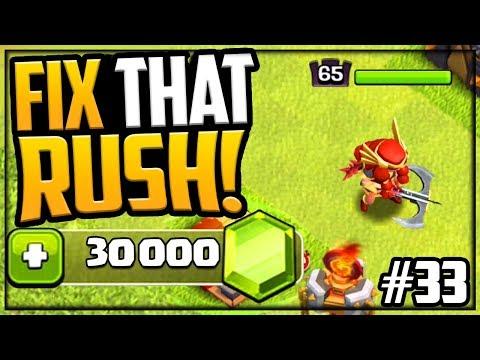 30,000 GEMS! MAX Archer Queen! Fix That Rush Clash of Clans Episode #33