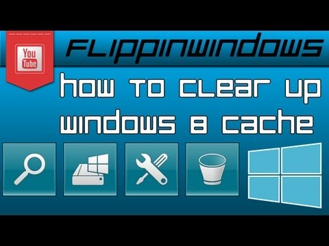 Windows 8 | How to Clear Cache