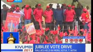 President Uhuru leads Jubilee as they campaign in Meru, Kitui and Tharaka Nithi