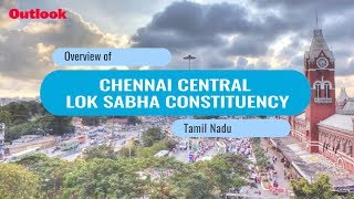 Lok Sabha Elections 2019: Know Your Constituency- Chennai Central