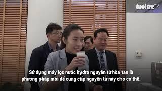 Lần đầu Việt Nam có máy tạo nước Hydro Nguyên Tử có khả năng chống oxy hóa !