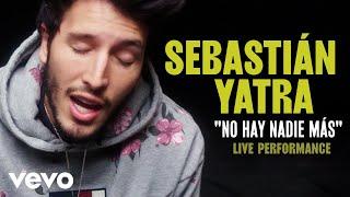 "Sebastian Yatra - ""No Hay Nadie Mas"" Official Performance | Vevo"