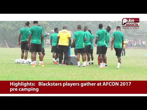Highlights: Black Stars players gather at AFCON 2017 pre-camping