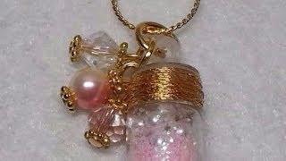 DIY~Beautiful D.T. Bottle Pendant Charm Necklace Collab W/Craftie!