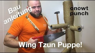Anleitung für zusammenbau eine Wing Tzun Puppe, Holzpuppe, Metalpuppe. Selber bauen