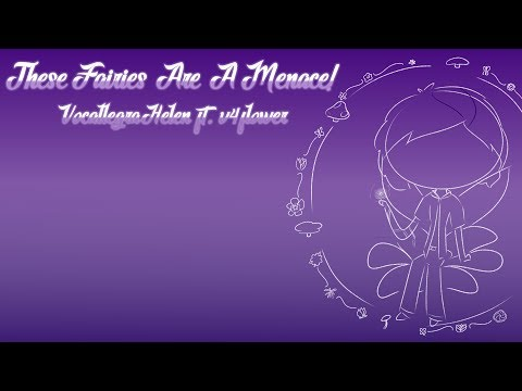[Vocaloid Original Song] These Fairies Are A Menace! (v4flower)