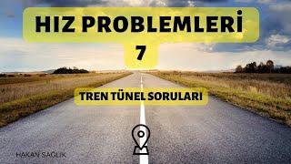 HIZ PROBLEMLERİ-7, TREN-TÜNEL SORULARI (HAKAN HOCA)