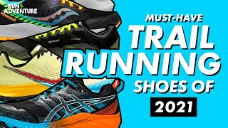 MUST-HAVE RUNNING SHOES OF 2021   Best New Trail Running Shoes   Run4Adventure