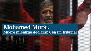 Muere el ex presidente egipcio Mohamed Mursi cuando declaraba ante un tribunal