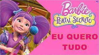 Música - Eu Quero Tudo - Barbie E O Portal Secreto 2014