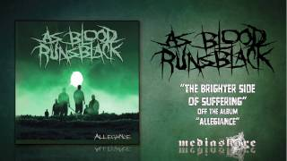 "As Blood Runs Black ""The Brighter Side Of Suffering"""