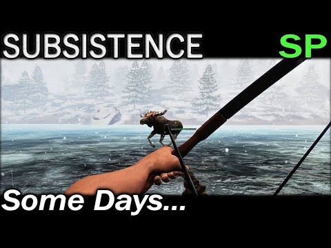 Some Days... | Subsistence Single Player Gameplay | EP 124 | Season 5