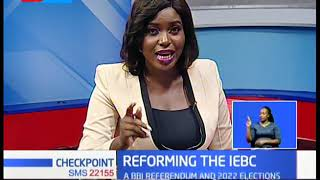 The possible reformation of the IEBC (Part 2) |CHECKPOINT
