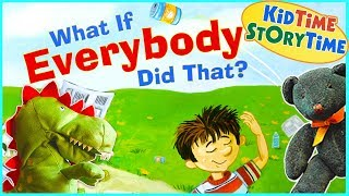 What If Everybody Did That? | Social Skills for Kids | Read Aloud