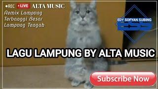 Remix Lampung Alta Music Terbanggi (Lagu Lampung)