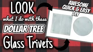 LOOK What I Do With These Dollar Tree GLASS TRIVETS   AWESOME QUICK & EASY DIY