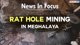 #Currentaffairs | #Newsinfocus Rat hole Mining in Meghalaya – Critical Analysis