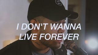 I Don't Wanna Live Forever - ZAYN, Taylor Swift (C...