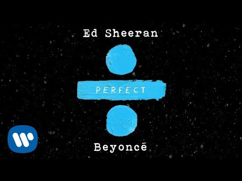 Ed Sheeran Perfect Duet With Beyoncé