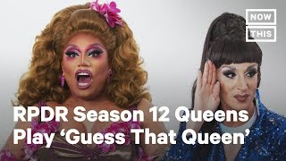 Drag Race Season 12 Queens Play Guess That Queen (EXTENDED VERSION) | NowThis