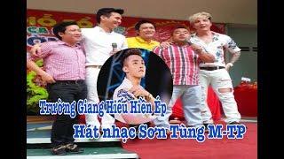 Trường Giang, Hiếu Hiền, ép buộc Lâm Hùng,  Lâm Chấn Khang phải hát nhạc ( SƠN TÙNG MTP )