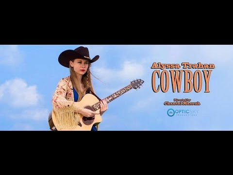 Alyssa Trahan - Cowboy (Official Music Video)