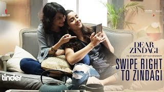 Swipe Right To Zindagi - Dear Zindagi