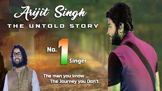 Arijit Singh - The Untold Story | Why He Always Gives Hits Songs | Arijit