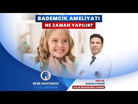 Bademcik Ameliyatı Ne Zaman Yapılır? - Opr. Dr. Baran Aydemir - İzmir Ekol Hastanesi