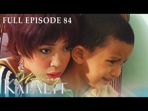 Full Episode 84 | Walang Kapalit