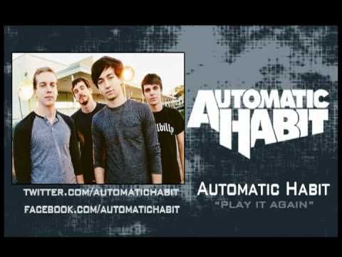 Automatic Habit - Play It Again