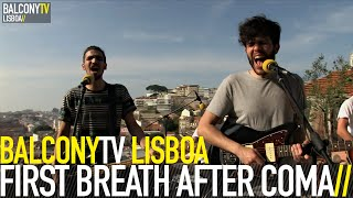 FIRST BREATH AFTER COMA - APNEA (BalconyTV)