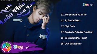 Anh Luôn Phía Sau Em - Dương Hùng Khánh (Album)