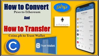 How to Convert PHP to ETH and How to Transfer from Coins ph to Trust Wallet 720p
