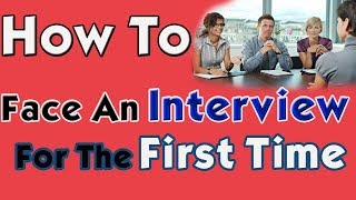10 Tips To Face An Interview For The First Time