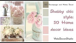 Shabby Chic Style - 50 Home Decoration Ideas