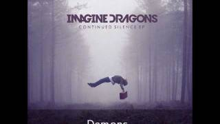Imagine Dragons- Demons (Continued Silence EP 2012)