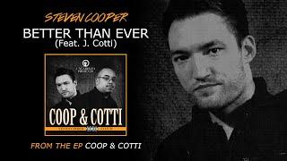 Steven Cooper & J. Cotti / Better Than Ever