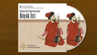 Mecbur-ı Aşkı Olduğumu Her Gören Bilir - Tuba Akyol (Büyük Itri İDTMAUT Murat Salim Tokaç)