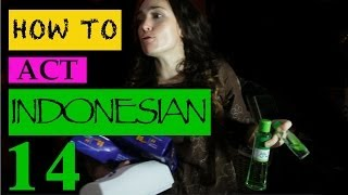 How To Act Indonesian #14