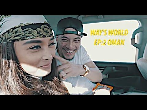 WAY'S World EP.2 Oh My OMAN!