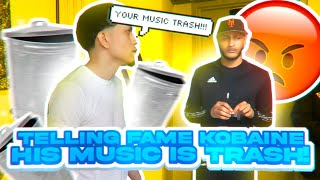 I TOLD FAME KOBAINE HIS MUSIC IS TRASH PRANK!!! *GONE WRONG*