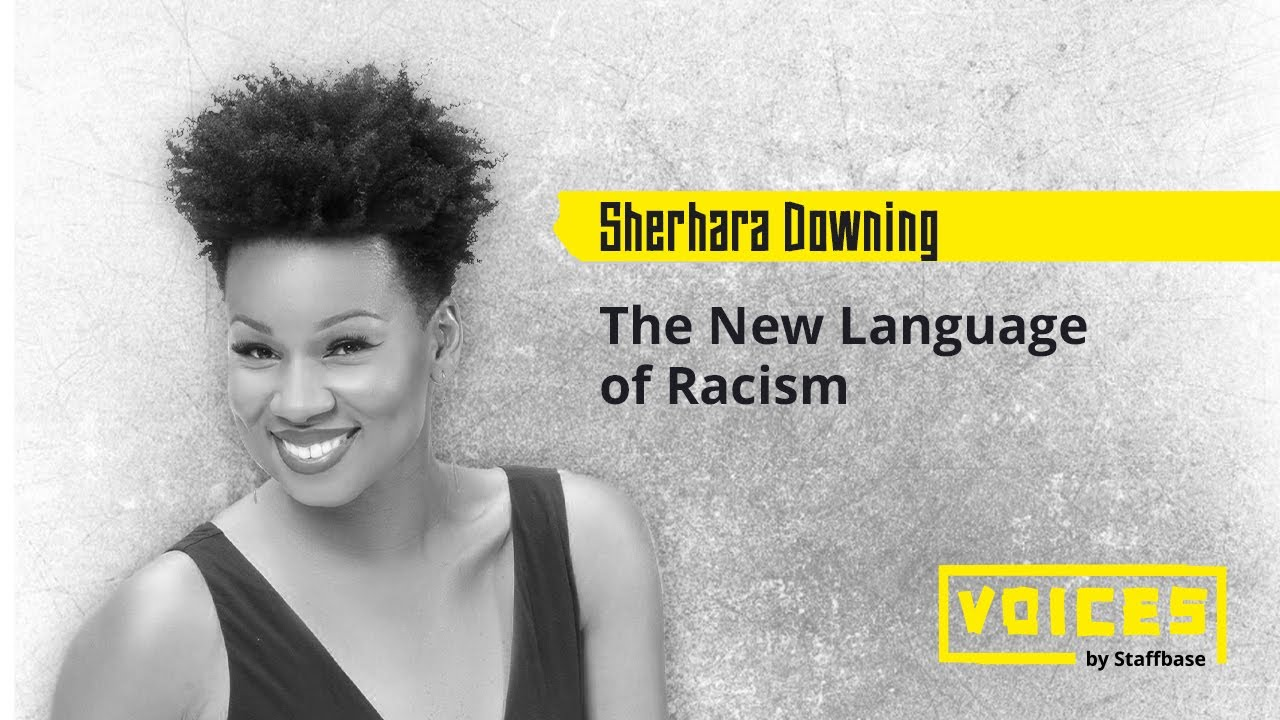 The New Language of Racism | Sherhara Downing