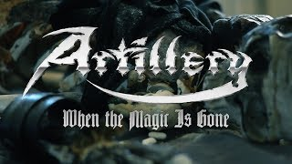 "Artillery ""When the Magic Is Gone"" (OFFICIAL VIDEO)"
