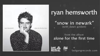 Ryan Hemsworth   Snow In Newark (with Dawn Golden)