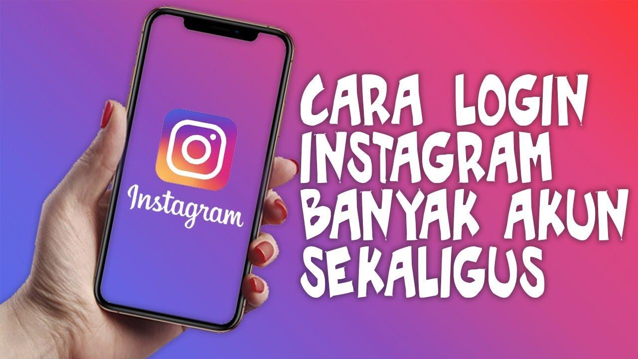 Cara Login Instagram Banyak Akun Sekaligus Cukup dengan Satu Nama dan Sandi