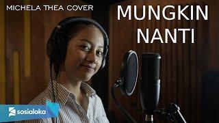 MUNGKIN NANTI ( NOAH ) - MICHELA THEA COVER