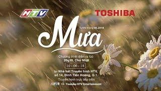 HTV Thay Lời Muốn Nói 2018 | MƯA | TLMN #6 | | 10/6/2018