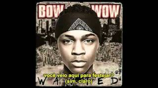 Bow Wow - Is that you (P.Y.T) (Legendado)